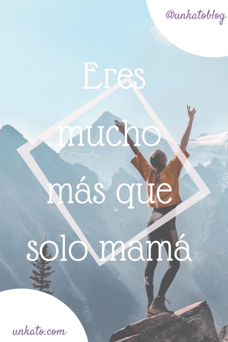 Eres mucho más que solo mamá