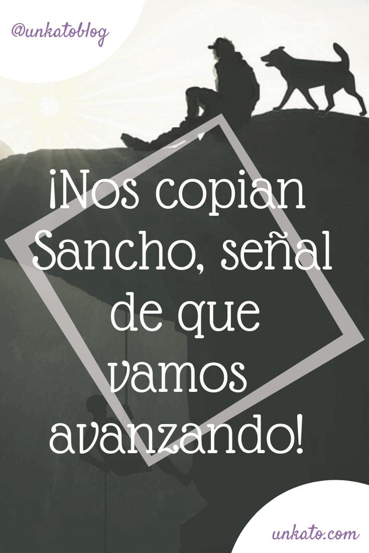 Nos copian Sancho, señal de que vamos avanzando